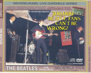 The Beatles - 300.000 Beatles' Fans Can't Be Wrong ( Misterclaudel Live Chronicle Series ) ( 1 CD 2 DVD SET )( Misterclaudel )