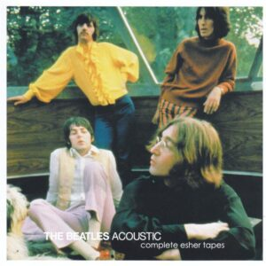 The Beatles - Acoustic Complete Esher Tapes ( 2012 JPGR )
