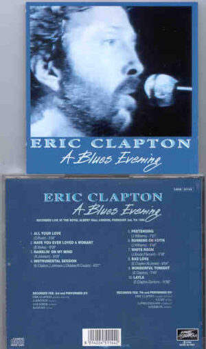 Eric Clapton - A Blues Evening ( RAH , London , February 3rd & 7th , 1990 )