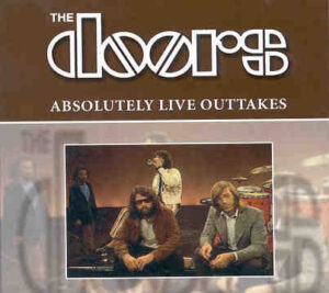 The Doors - Absolutely Live Outtakes ( 1969 - 1970 )