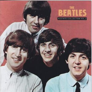 The Beatles - Acetates Collection Vol 2 (All Tracks Are As They Were Sourced From The Original Tapes No Digital Filtering, Speed Correction Or Mastering)