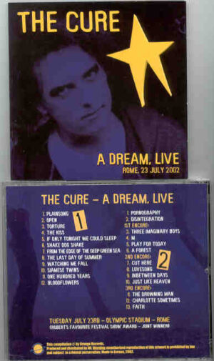 The Cure - A Dream Alive ( 2 CD!!!!! set ) ( Rome , July 23rd , 2002 )