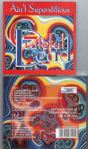 Grateful Dead - Ain't Superstitious ( 2 CD!!!!! set ) ( Silver Rarities ) ( June 28th , 1985 , Hershey Park , USA )