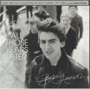George Harrison - All Those Years Later Vol 2 (2CD) ( Rare And Live Collection Of Solo Career, 1987-1997 ) ( Misterclaudel )