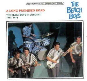 The Beach Boys - A Long Promised Road ( Beach Boys In Concert 1964 - 1974 )