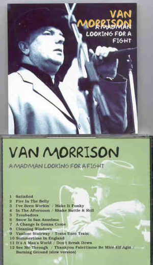 Van Morrison - A Madman Looking For A Fight