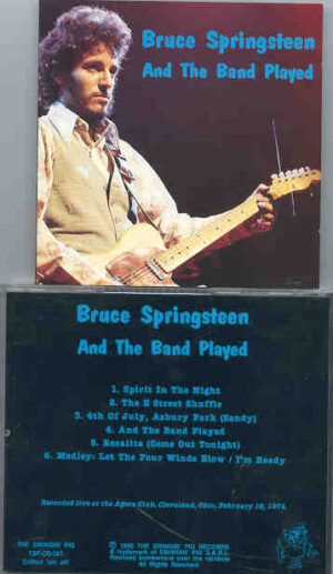 Bruce Springsteen - And The Band Played ( Cleveland , Ohio , February 18th , 1974 ) ( Swingin Pig )
