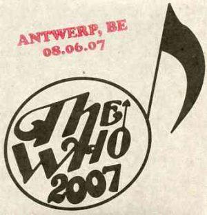 The Who - Antwerp , BE , 08.06.07 ( 2 CD!!!!! ) ( Live in Antwerp , Belgium , August 6th , 2007 )