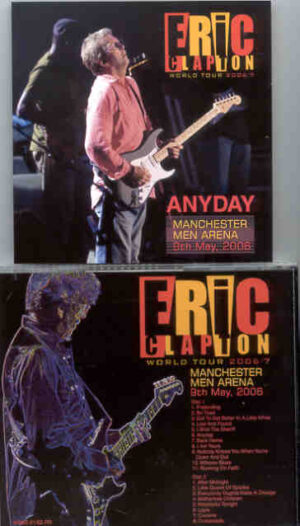 Eric Clapton - Anyday ( 2 CD!!!!! set ) ( Manchester Arena , May 9th , 2006 )