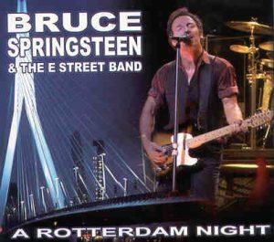 Bruce Springsteen - A Rotterdam Night ( 2 CD!!!!! set ) ( Ahoy Rotterdam , Holland , Tuesday 22nd , 2002 )