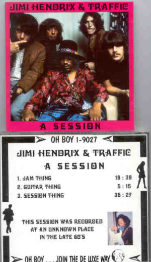 Jimi Hendrix - A Session ( With Traffic ) ( Oh Boy Recs. ) ( Session Recorded At an Unknown Place , Late 60's )