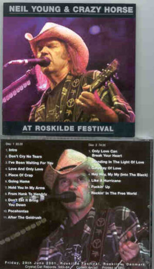 Neil Young / CSNY - At Roskilde Festival ( 2 CD!!!!! set ) ( Friday , June 29th , 2001 , Roskilde , Denmark )