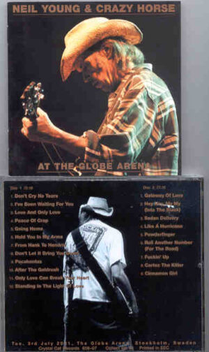 Neil Young / CSNY - At The Globe Arena ( 2 CD!!!!! SET ) ( Globe Arena Stockholm , Sweden , Tuesday , July 3rd , 2001 )