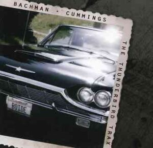 Bachman Turner Overdrive - The Thunderbird Trax ( Bachman Cumming's lost 87 sessions )