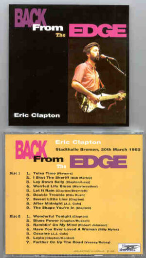Eric Clapton - Back From The Edge ( Stadthalle , Bremen , 3/20/83 ) ( 2 CD!!!!! set ) ( Silver Rarities )