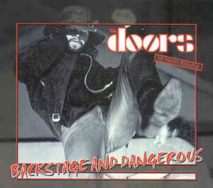 The Doors - Backstage And Dangerous ( 2 CD!!!!! set ) ( Rehearsals at the Aquarius , July 22nd , 1969 )