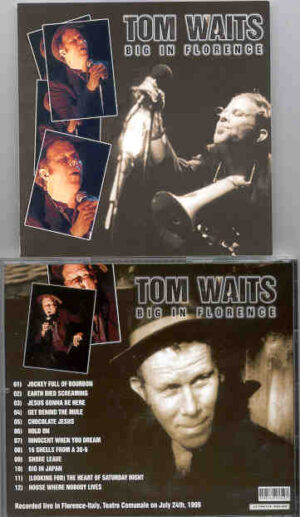 Tom Waits - Big In Florence ( Live at Teatro Comunale , Florence , Italy , July 24th , 1999 )