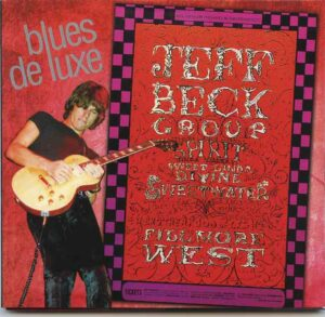 Jeff Beck - Blues De Luxe ( Godfatherecords ) ( Fillmore West July 1968 , Detroit Nov 1968 & Laurel Pop Fest July 1969 )