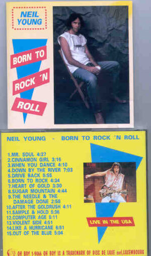 Neil Young / CSNY - Born To Rock 'N' Roll  ( Oh Boy Recs. ) ( Live In The USA )