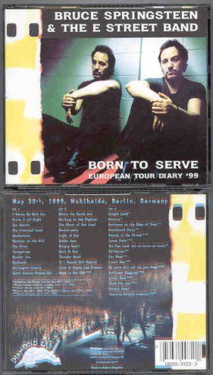 Bruce Springsteen - Born To Serve ( 3 cd set ) ( Wuhlheide , Berlin , Germany , May 30th , 1999 )