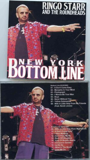 Ringo Starr - Bottom Line , New York ( Live at the Bottom Line , New York , USA , March 3rd , 2003 & May 12th , 1998 )