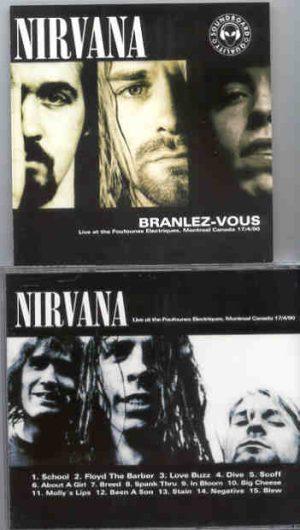 Nirvana - Branlez Vous ( Live At The Foufounes Electriques , Montreal , Canada , April 17th , 1990 )