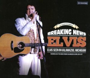 Elvis Presley - Breaking News ( Wings Stadium , Kalamazo0 , MI , April 26th , 1977 )