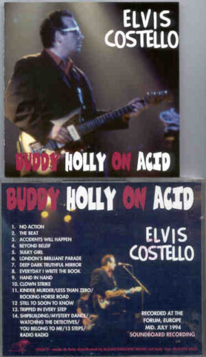 Elvis Costello - Buddy Holly On Acid ( Soundboard Live at The Forum , Europe , Mid July , 1994 )