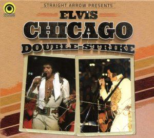 Elvis Presley - Chicago Double Strike ( 2 CD!!!!! SET ) (Chicago Stadium , Chicago , Illinois , Sunday May 1st 1977 , 8.30 PM )
