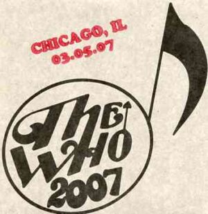The Who - Chicago , IL , 03.05.07 ( 2 CD!!!!! ) ( Live in Chicago , Illinois , USA , March 5th , 2007 )