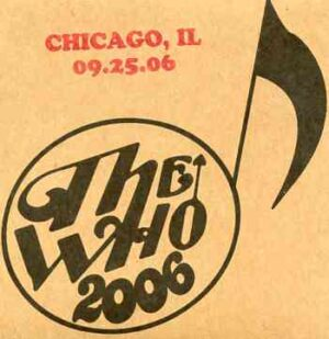 The Who - Chicago , IL , 09.25.06 ( 2 CD!!!!! ) ( Live in Chicago , Illinois , USA , September 25th , 2006 )