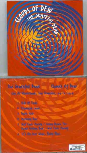 Grateful Dead - Clouds Of Dew ( Silver Rarities ) ( Winterland , San Francisco , February 24th , 1974 )