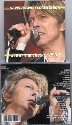 David Bowie - Cold Station ( Live in Manchester , July 19th , 2002 ) ( 2 CD!!!!! set )