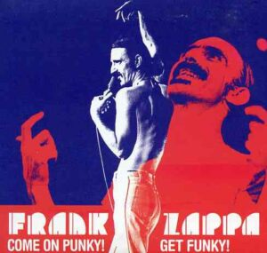 Frank Zappa - Come On Punky , Get Funky (Godfathers)( 2 CD!!!!! )( Leroy Theatre Pawtucket , RI , October 23rd , 1977 Early Show )