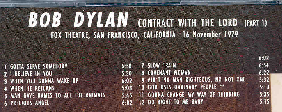 Bob Dylan - Contract With The Lord ( Part One )( Silver Rarities )( Fox  Theatre ,California 1979 )