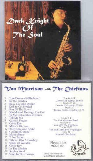 Van Morrison - Dark Night Of The Soul ( With The Chieftans ) ( Ulster Hall 9/15/88 and Colrain Univ. 4/20/88 )