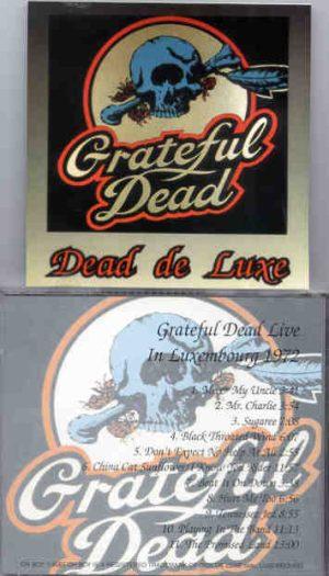 Grateful Dead - Dead De Luxe ( Live in Luxembourg , 1972 ) ( Oh Boy )