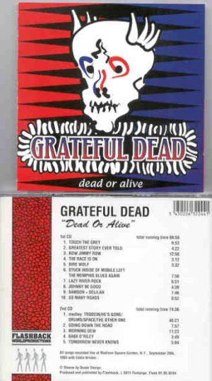 Grateful Dead - Dead Or Alive ( 2 CD!!!!! set ) ( Madison Square Garden , NY , Sept 20th , 1991 ) ( Flashback )