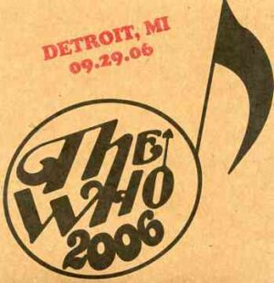 The Who - Detroit 09.29.06 ( 2 CD!!!!! ) ( Live in Detroit , Michigan , USA on September 29th , 2006 )