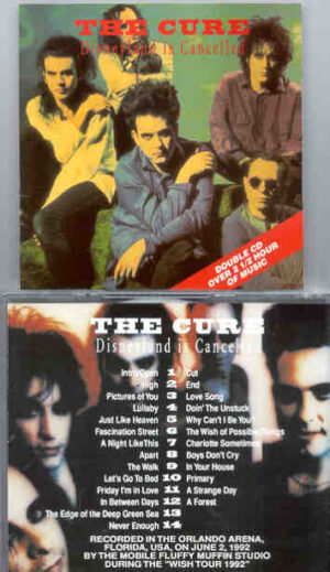 The Cure - Disneyland Is Canceled ( Orlando , Fl , USA , June 2nd , 1992 ) ( 2 CD!!!!! SET )