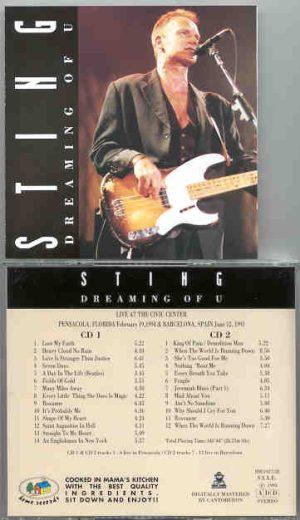 Sting / The Police - Dreaming Of U ( Pensacola , FL , USA '94 & Barcelona , Spain '91 ) ( 2 CD!!!!! Set )