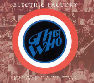 The Who - Electric Factory ( Live in Philadelphia , October 19th , 1969 )