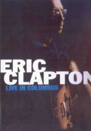 DVD Eric Clapton - Live In Columbus