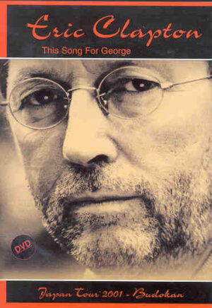 DVD Eric Clapton - This Song's For George ( Budokan , Tokyo , Japan , December 4th , 2001 )