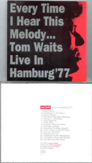 Tom Waits - Every Time I Hear This Melody ( Live in Hamburg 1977 )