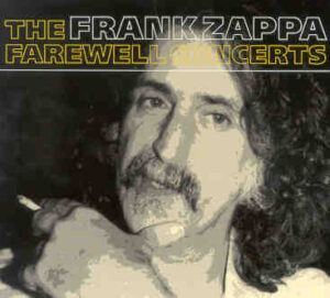 Frank Zappa - Farewell Concerts ( Prague Jun 24th , 1991 - Budapest , June 30th , 1991 )