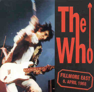 The Who - Fillmore East April 6th , 1968 ( Stereo Soundboard )