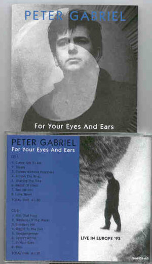 P. Gabriel / GENESIS / P. Collins - For Your Eyes And Ears ( Peter Gabriel Live In Europe 1993 ) ( 2 CD!!!!! SET )