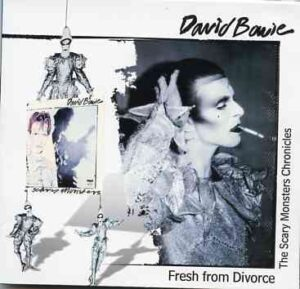 David Bowie - Fresh From Divorce  ( Alternates , Demos and TV Appearances ) ( Godfatherecords )