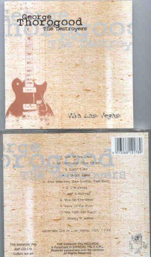 George Thorogood - Viva Las Vegas ( Swingin' Pig ) ( Las Vegas , Nevada , USA , 1993 )